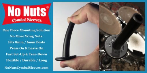 No Nuts Cymbal Sleeves for quick set up and tear down of drum kit
